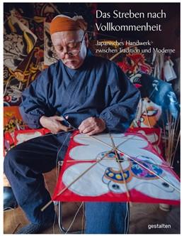 Abbildung von Wong / Klanten / Dexter | Das Streben nach Vollkommenheit | 2020 | Japanisches Handwerk zwischen ...