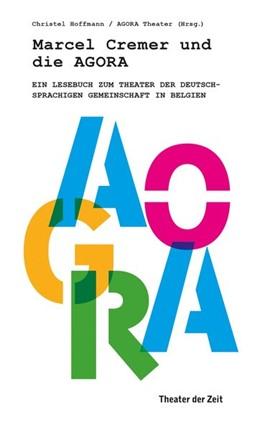 Abbildung von Hoffmann   Marcel Cremer und die Agora   2020   Ein Lesebuch zum Theater der D...