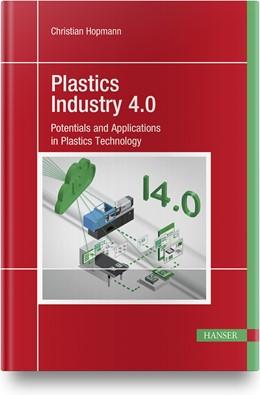 Abbildung von Hopmann | Plastics Industry 4.0 | 2020 | Potentials and Applications in...