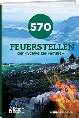 Abbildung von 570 Feuerstellen der Schweizer Familie | 2. Auflage | 2020 | beck-shop.de
