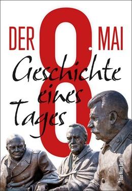 Abbildung von Rahr / Sergijenko | Der 8. Mai | 1. Auflage | 2020 | beck-shop.de