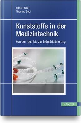 Abbildung von Roth / Seul   Kunststoffe in der Medizintechnik   1. Auflage   2020   beck-shop.de
