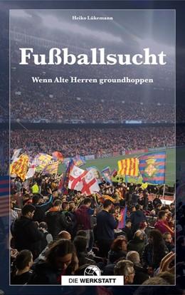 Abbildung von Lükemann | Fußballsucht | 1. Auflage | 2020 | beck-shop.de