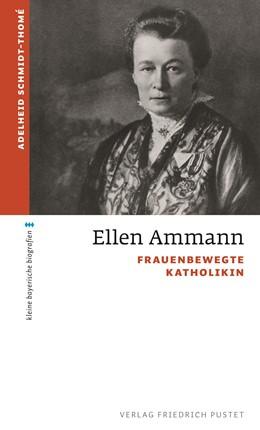 Abbildung von Schmidt-Thomé | Ellen Ammann | 2020 | Frauenbewegte Katholikin