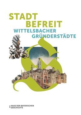 Abbildung von Haus | Stadt befreit | 2020 | Wittelsbacher Gründerstädte
