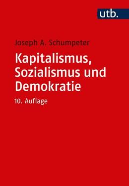 Abbildung von Schumpeter | Kapitalismus, Sozialismus und Demokratie | 10., ergänzte Aufl | 2020 | Mit einer Einführung von Heinz...