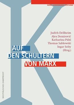 Abbildung von Dellheim / Demirovic | Auf den Schultern von Marx | 1. Auflage | 2021 | beck-shop.de