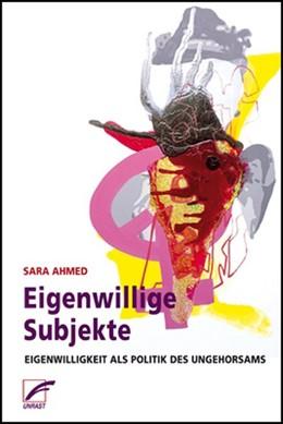 Abbildung von Ahmed   Eigenwillige Subjekte   1. Auflage   2021   beck-shop.de