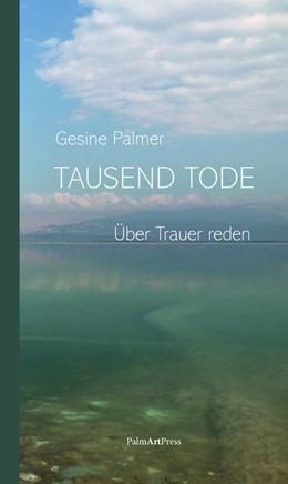 Abbildung von Palmer | Tausend Tode | 1. Auflage | 2020 | beck-shop.de