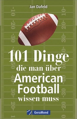 Abbildung von Dafeld   101 Dinge, die man über American Football wissen muss   1. Auflage   2020   beck-shop.de