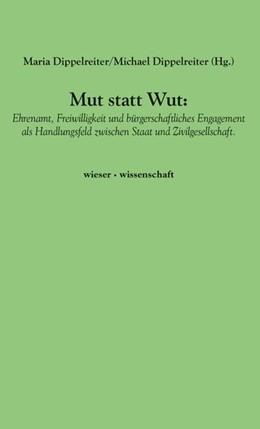 Abbildung von Dippelreiter | Mut statt Wut | 2020 | Ehrenamt, Freiwilligkeit und b...