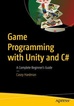 Abbildung von Hardman | Game Programming with Unity and C# | 1st ed. | 2020 | A Complete Beginner's Guide