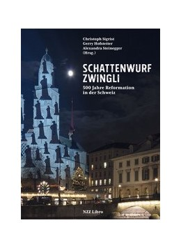 Abbildung von Sigrist / Hofstetter | Schattenwurf Zwingli | 1. Auflage | 2018 | beck-shop.de