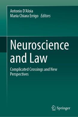 Abbildung von D'Aloia / Errigo | Neuroscience and Law | 1st ed. 2020 | 2020 | Complicated Crossings and New ...