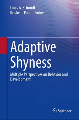 Abbildung von Schmidt / Poole | Adaptive Shyness | 1st ed. 2020 | 2020 | Multiple Perspectives on Behav...