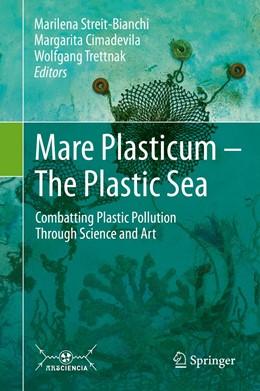 Abbildung von Streit-Bianchi / Cimadevila | Mare Plasticum - The Plastic Sea | 1. Auflage | 2020 | beck-shop.de