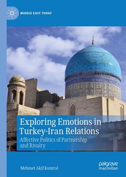 Abbildung von Kumral | Exploring Emotions in Turkey-Iran Relations | 1st ed. 2020 | 2020 | Affective Politics of Partners...