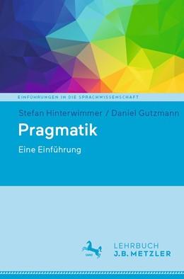 Abbildung von Hinterwimmer / Gutzmann | Pragmatik | 2020 | Eine Einführung