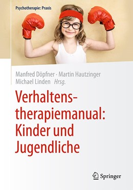 Abbildung von Döpfner / Hautzinger | Verhaltenstherapiemanual: Kinder und Jugendliche | 1. Auflage | 2020 | beck-shop.de