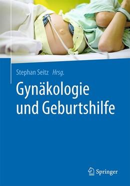 Abbildung von Seitz | Gynäkologie und Geburtshilfe | 1. Auflage | 2021 | beck-shop.de