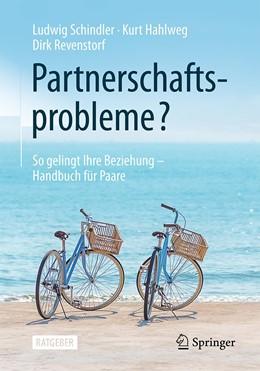 Abbildung von Schindler / Hahlweg / Revenstorf | Partnerschaftsprobleme? | 6., korr. Aufl. 2020 | 2020 | So gelingt Ihre Beziehung - Ha...