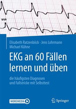 Abbildung von Ratzenböck / Lohrmann | EKG an 60 Fällen lernen und üben | 1. Auflage | 2020 | beck-shop.de