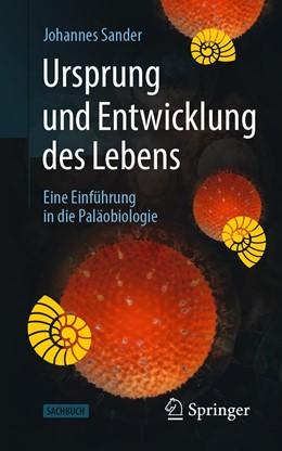 Abbildung von Sander | Ursprung und Entwicklung des Lebens | 2019 | Eine Einführung in die Paläobi...