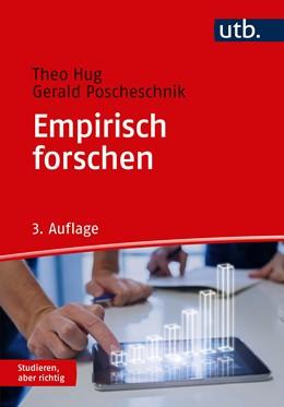 Abbildung von Hug / Poscheschnik | Empirisch forschen | 3. überarbeitete Auflage | 2020