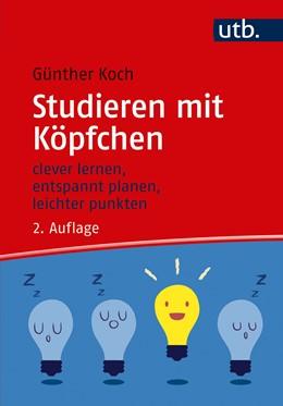 Abbildung von Koch | Studieren mit Köpfchen | 2., aktualisierte und erweiterte Auflage | 2020 | clever lernen, entspannt plane...