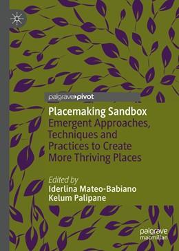 Abbildung von Mateo-Babiano / Palipane | Placemaking Sandbox | 1st ed. 2020 | 2020 | Emergent Approaches, Technique...