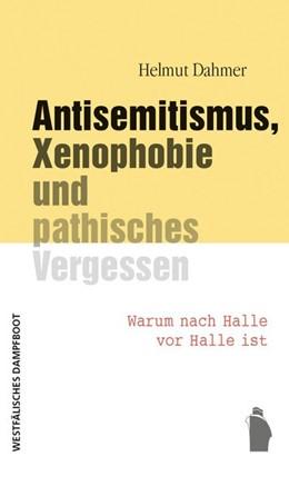 Abbildung von Dahmer | Antisemitismus, Xenophobie und pathisches Vergessen | 1. Auflage | 2020 | beck-shop.de