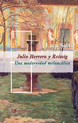 Abbildung von Salvi   Julio Herrera y Reissig: una modernidad melancólica   2020