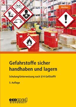 Abbildung von Matthes | Gefahrstoffe sicher handhaben und lagern | 5. Auflage 2020 | 2020 | Schulung/Unterweisung nach § 1...