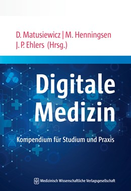 Abbildung von Matusiewicz / Henningsen / Ehlers | Digitale Medizin | 2020 | Kompendium für Studium und Pra...