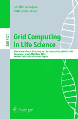 Abbildung von Konagaya | Grid Computing in Life Science | 2005 | First International Workshop o...