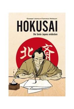 Abbildung von Matteuzzi   Hokusai - Die Seele Japans entdecken   2020   Eine illustrierte Biografie