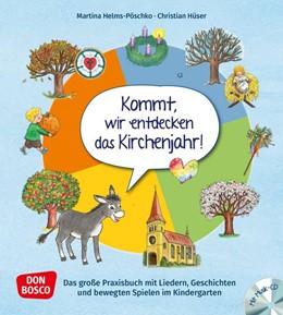 Abbildung von Helms-Pöschko / Hüser   Kommt, wir entdecken das Kirchenjahr, m. Audio-CD   1. Auflage   2020   beck-shop.de