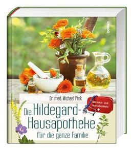 Abbildung von Ptok | Die Hildegard-Hausapotheke für die ganze Familie | 1. Auflage | 2020 | beck-shop.de