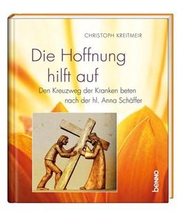 Abbildung von Kreitmeir   Die Hoffnung hilft auf   1. Auflage   2020   beck-shop.de