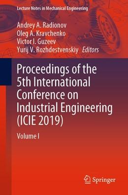 Abbildung von Radionov / Kravchenko / Guzeev / Rozhdestvenskiy | Proceedings of the 5th International Conference on Industrial Engineering (ICIE 2019) | 2019 | Volume I