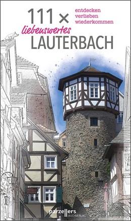 Abbildung von Stadtmarketing Lauterbach e. V. | 111 x liebenswertes Lauterbach | 1. Auflage | 2019 | beck-shop.de