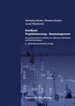 Abbildung von Ahrens / Bastian | Handbuch Projektsteuerung - Baumanagement. | 6. Auflage | 2020 | beck-shop.de