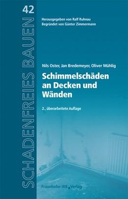 Abbildung von Oster / Ruhnau | Schimmelschäden an Wänden und Decken | 2. Auflage | 2021 | beck-shop.de