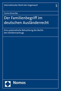 Abbildung von Druschke | Der Familienbegriff im deutschen Ausländerrecht | 1. Auflage | 2020 | 5 | beck-shop.de