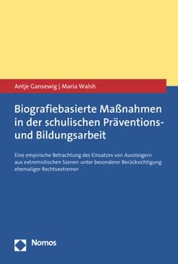 Abbildung von Gansewig / Walsh   Biografiebasierte Maßnahmen in der schulischen Präventions- und Bildungsarbeit   1. Auflage   2020   beck-shop.de