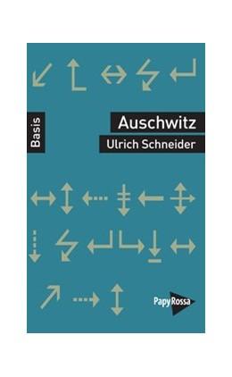 Abbildung von Schneider | Auschwitz | 1. Auflage | 2020 | beck-shop.de