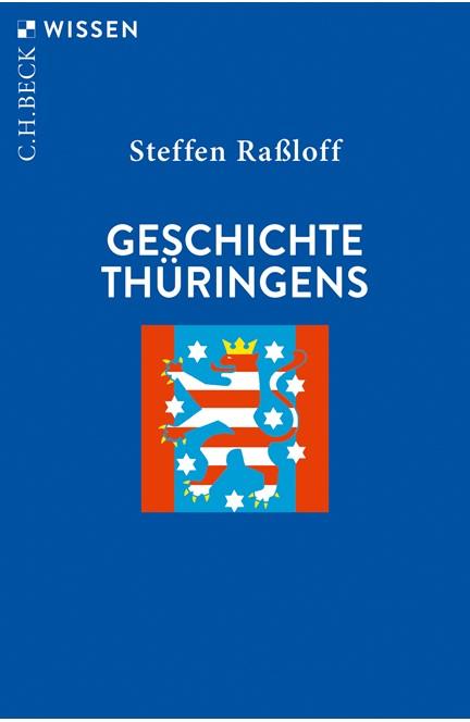 Cover: Steffen Raßloff, Geschichte Thüringens