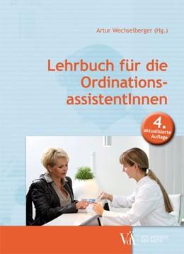 Abbildung von Wechselberger | Lehrbuch für die OrdinationsassistentInnen | 1. Auflage | 2020 | beck-shop.de