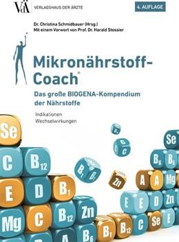 Abbildung von Schmidbauer   Mikronährstoff-Coach   2020   Das große BIOGENA-Kompendium d...
