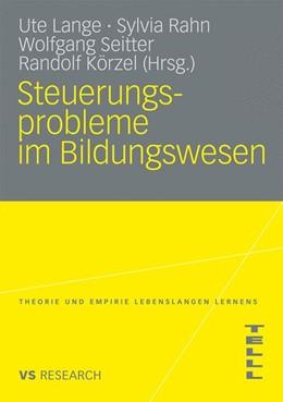 Abbildung von Lange / Rahn / Seitter / Körzel | Steuerungsprobleme im Bildungssystem | 2009 | Theoretische Probleme, strateg...